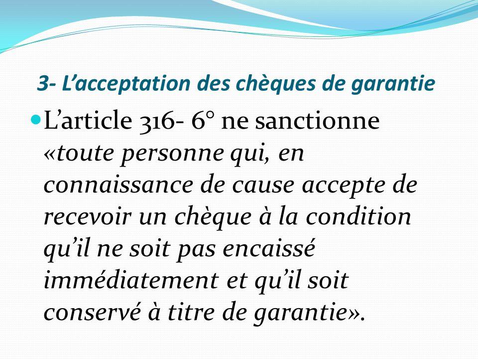 3- L'acceptation des chèques de garantie
