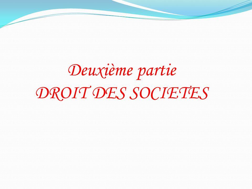 Deuxième partie DROIT DES SOCIETES