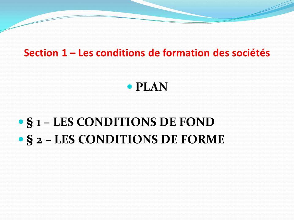 Section 1 – Les conditions de formation des sociétés