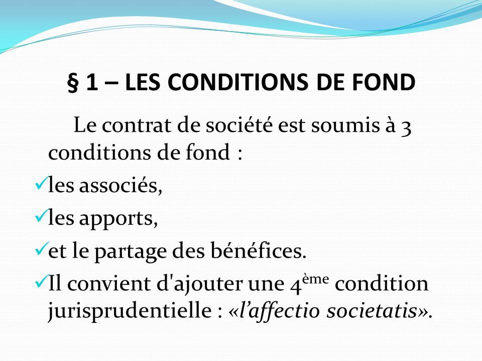 § 1 – LES CONDITIONS DE FOND