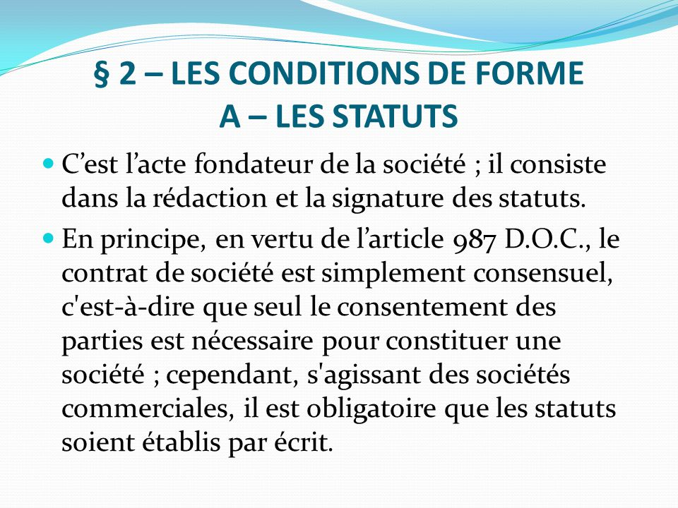 § 2 – LES CONDITIONS DE FORME A – LES STATUTS