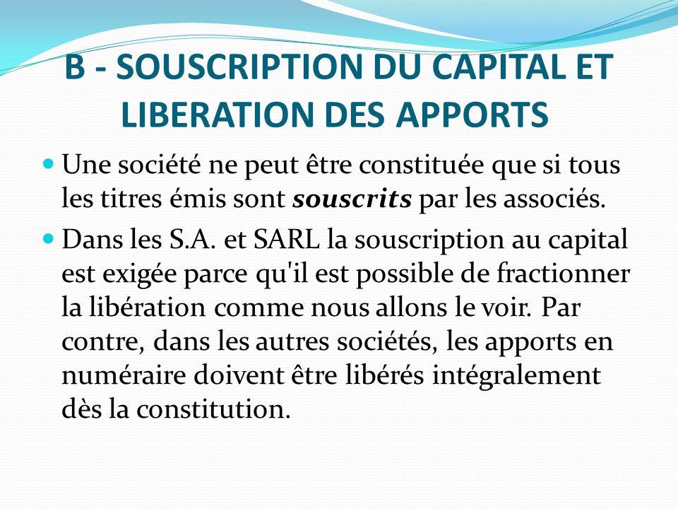 B - SOUSCRIPTION DU CAPITAL ET LIBERATION DES APPORTS