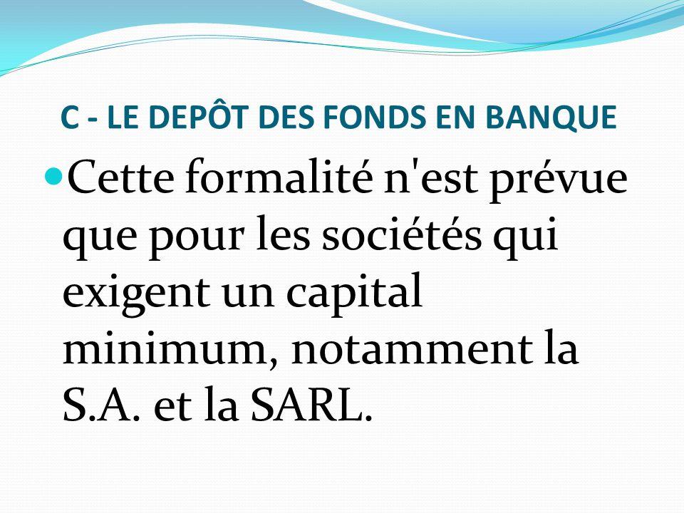 C - LE DEPÔT DES FONDS EN BANQUE
