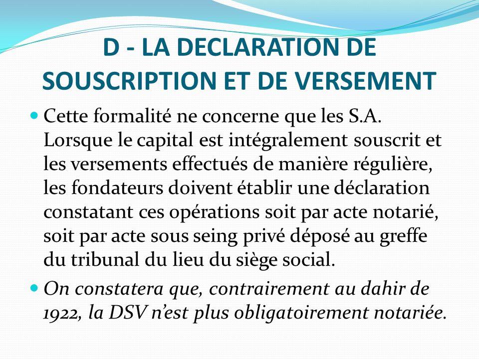 D - LA DECLARATION DE SOUSCRIPTION ET DE VERSEMENT