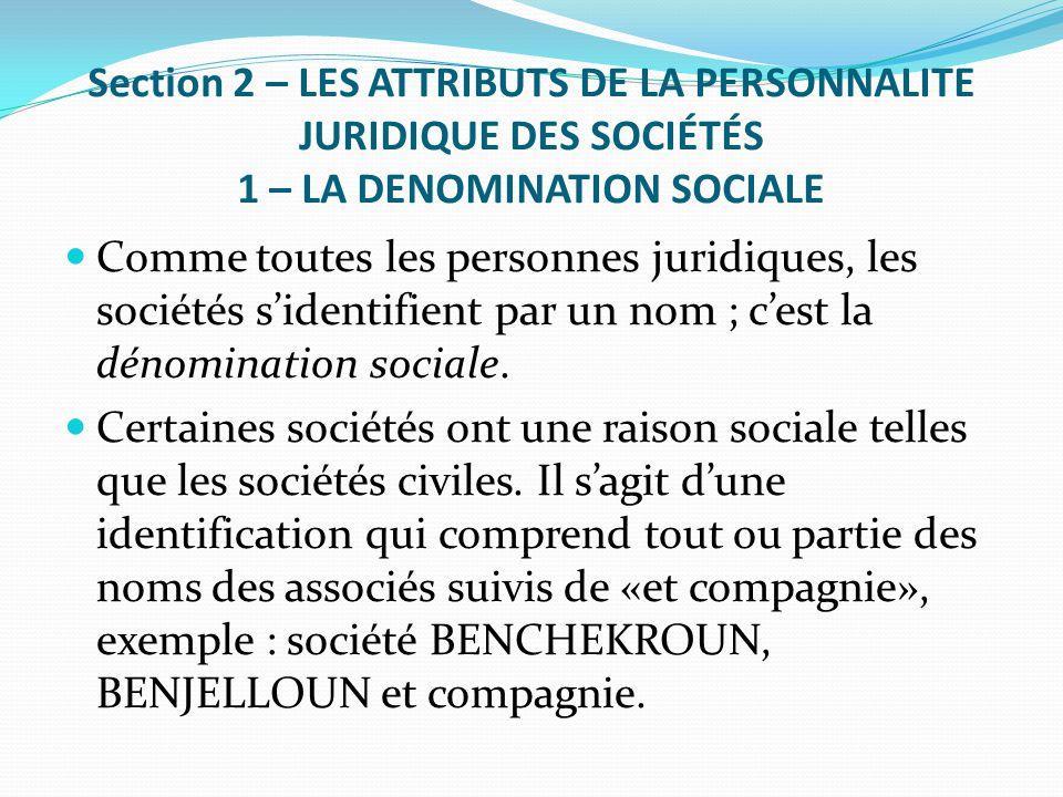 Section 2 – LES ATTRIBUTS DE LA PERSONNALITE JURIDIQUE DES SOCIÉTÉS 1 – LA DENOMINATION SOCIALE