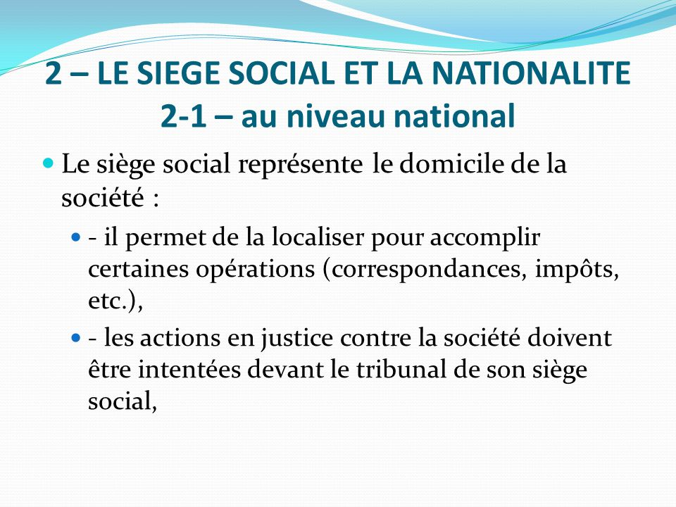 2 – LE SIEGE SOCIAL ET LA NATIONALITE 2-1 – au niveau national