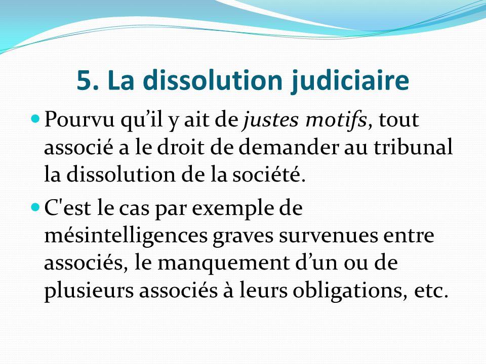 5. La dissolution judiciaire