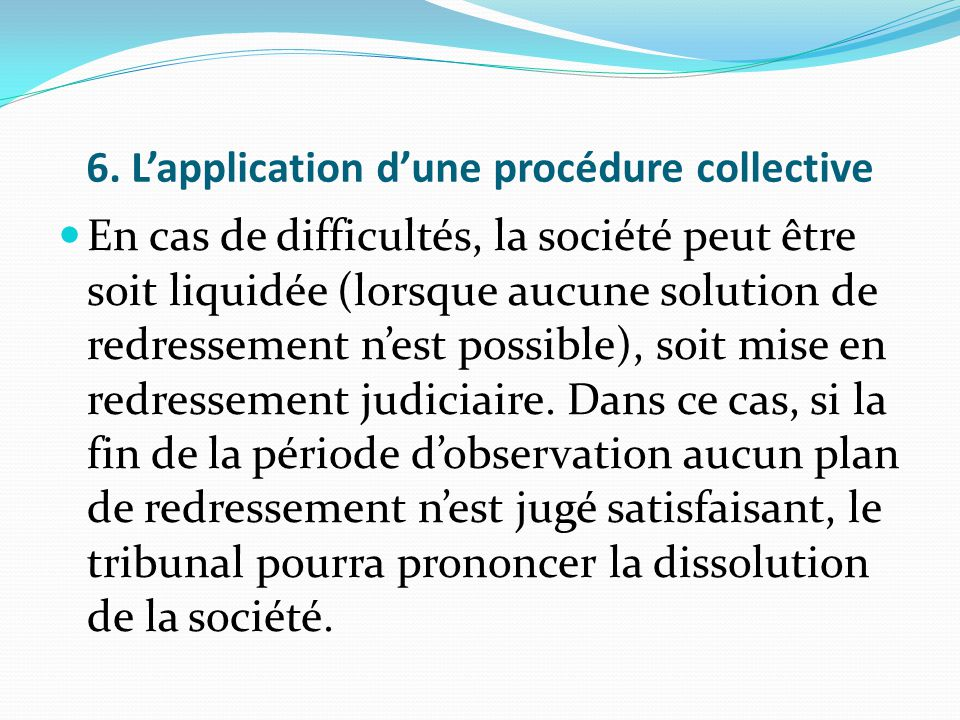 6. L'application d'une procédure collective