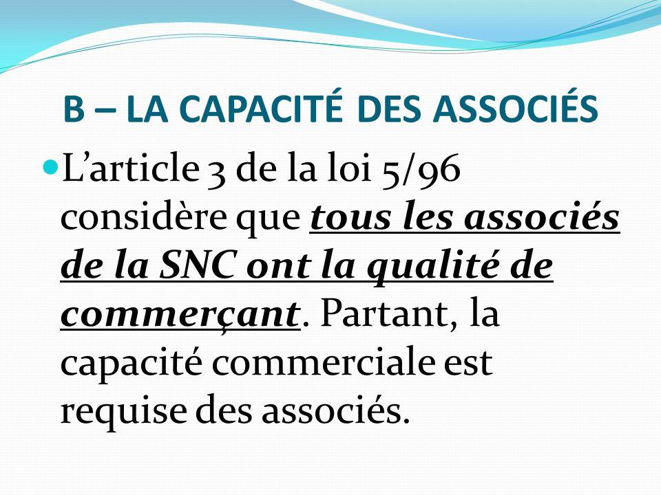B – LA CAPACITÉ DES ASSOCIÉS