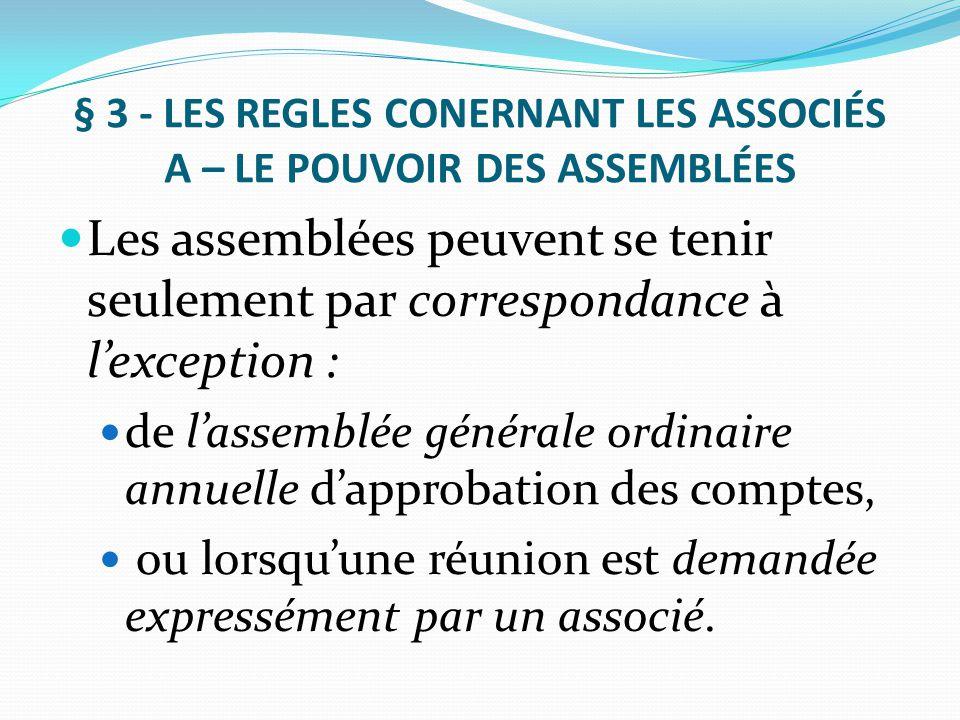 § 3 - LES REGLES CONERNANT LES ASSOCIÉS A – LE POUVOIR DES ASSEMBLÉES