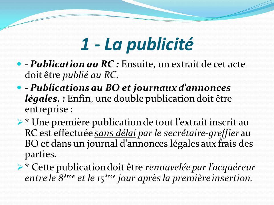 1 - La publicité - Publication au RC : Ensuite, un extrait de cet acte doit être publié au RC.