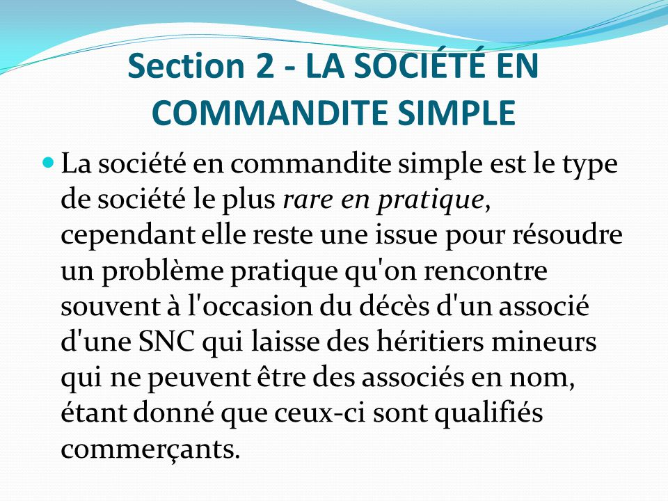 Section 2 - LA SOCIÉTÉ EN COMMANDITE SIMPLE