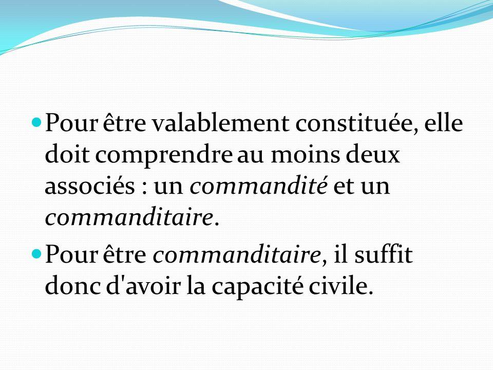 Pour être valablement constituée, elle doit comprendre au moins deux associés : un commandité et un commanditaire.
