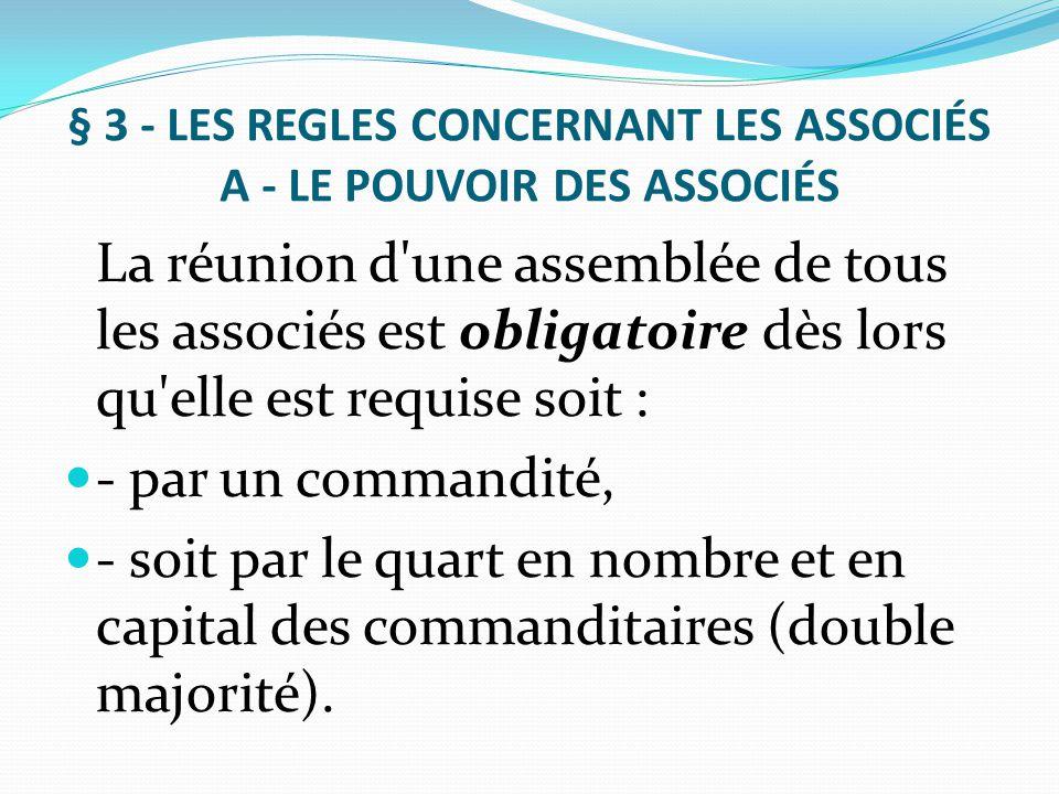 § 3 - LES REGLES CONCERNANT LES ASSOCIÉS A - LE POUVOIR DES ASSOCIÉS