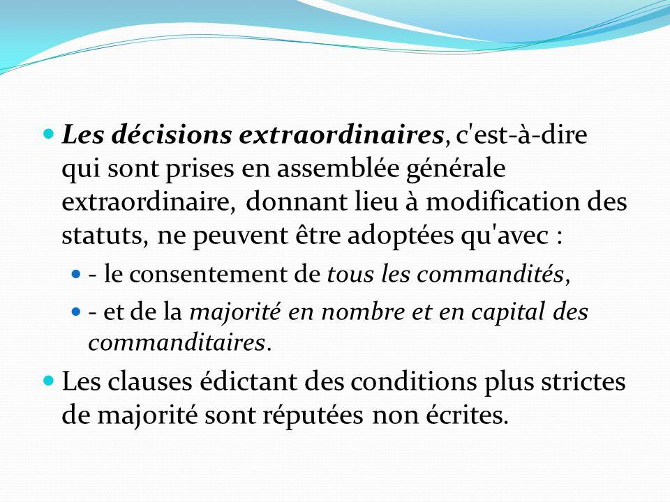 Les décisions extraordinaires, c est-à-dire qui sont prises en assemblée générale extraordinaire, donnant lieu à modification des statuts, ne peuvent être adoptées qu avec :