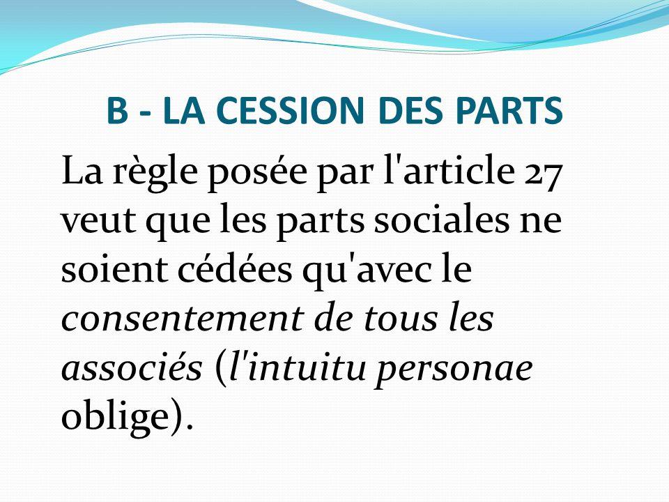 B - LA CESSION DES PARTS