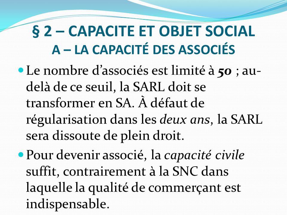 § 2 – CAPACITE ET OBJET SOCIAL A – LA CAPACITÉ DES ASSOCIÉS