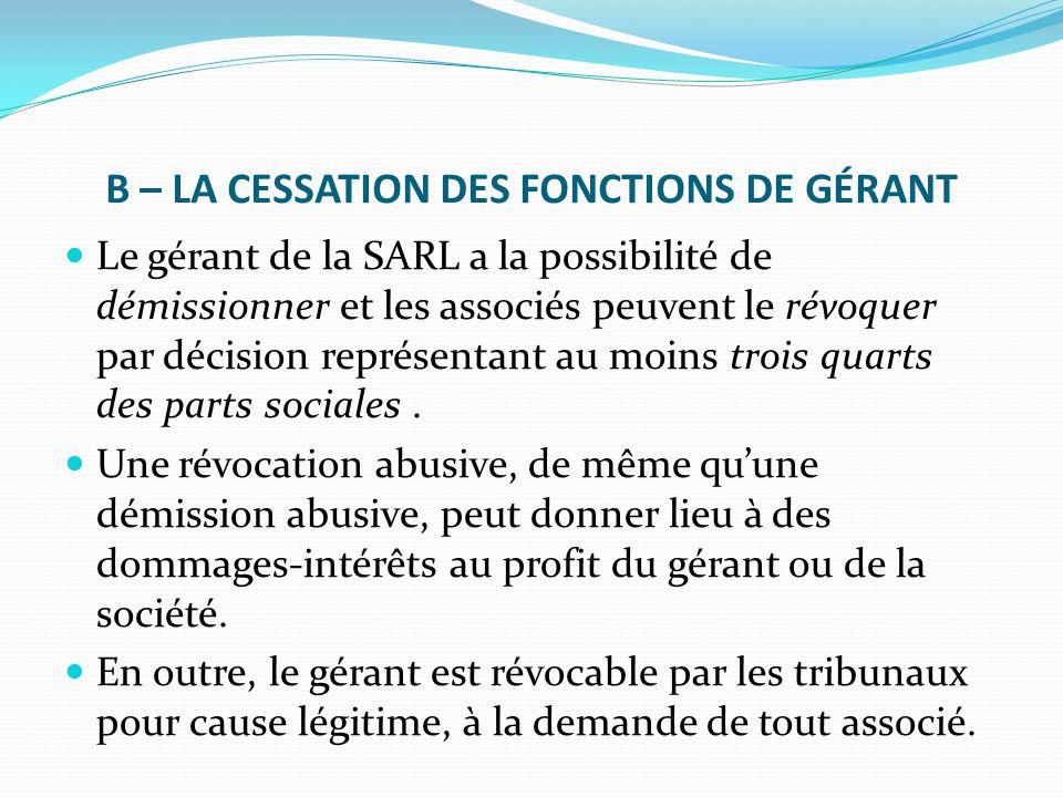 B – LA CESSATION DES FONCTIONS DE GÉRANT