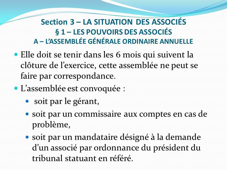 Section 3 – LA SITUATION DES ASSOCIÉS § 1 – LES POUVOIRS DES ASSOCIÉS A – L'ASSEMBLÉE GÉNÉRALE ORDINAIRE ANNUELLE