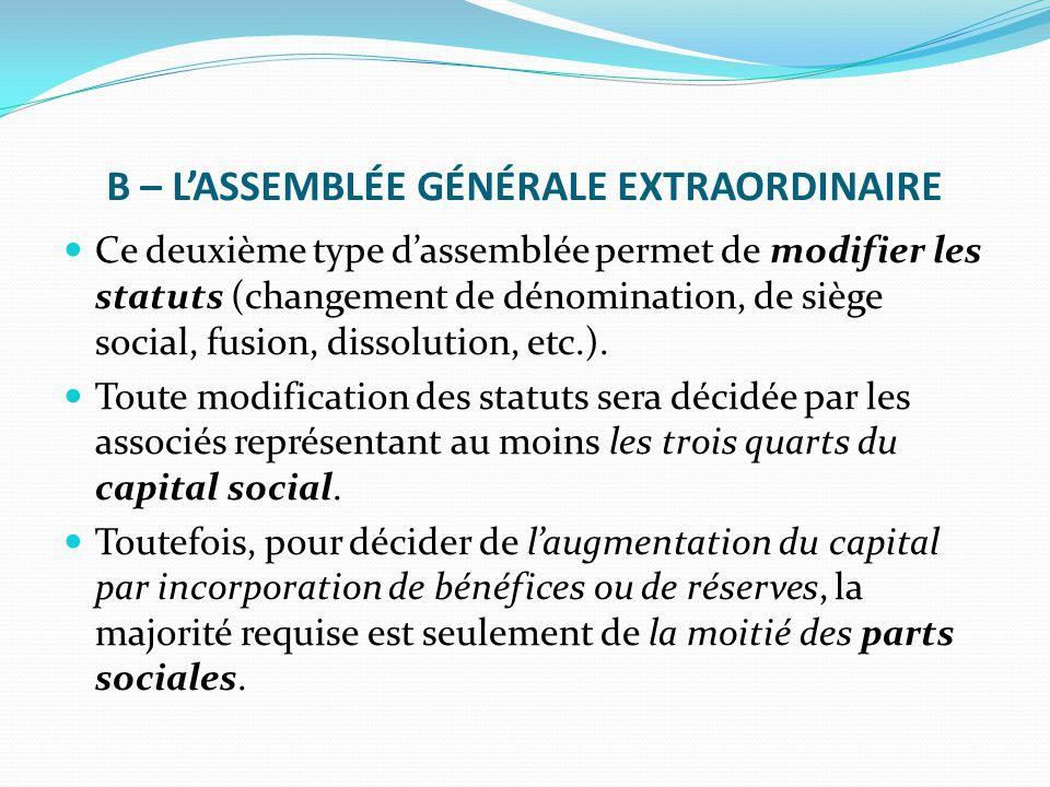 B – L'ASSEMBLÉE GÉNÉRALE EXTRAORDINAIRE