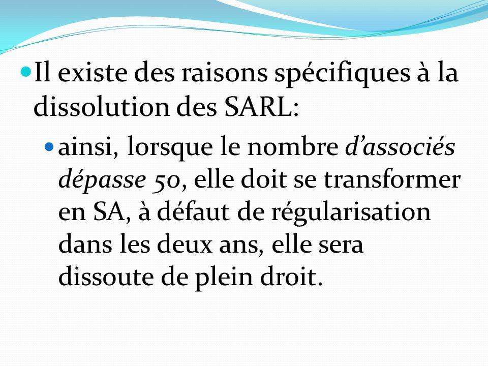 Il existe des raisons spécifiques à la dissolution des SARL:
