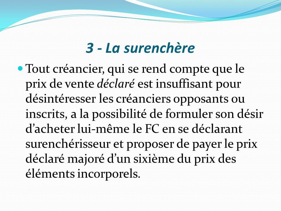 3 - La surenchère