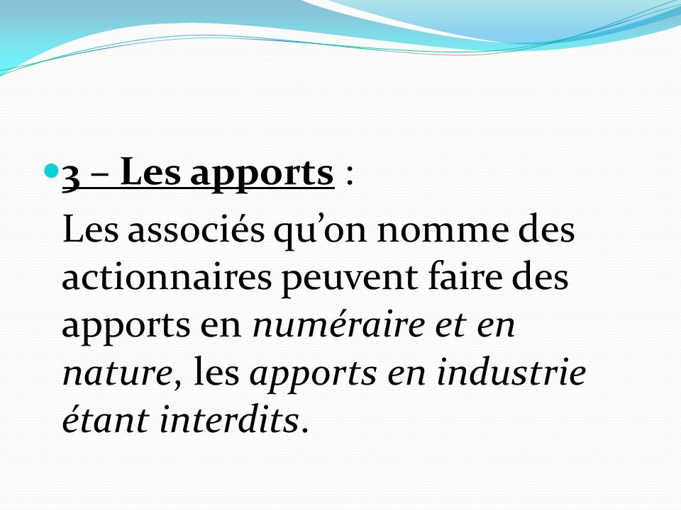 3 – Les apports :