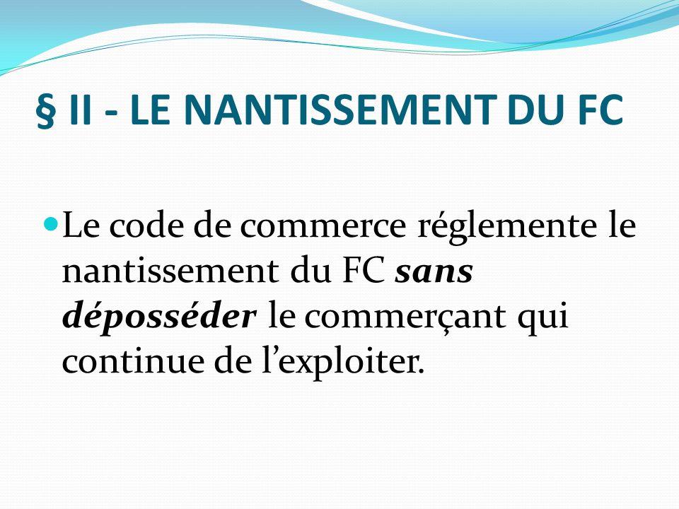 § II - LE NANTISSEMENT DU FC