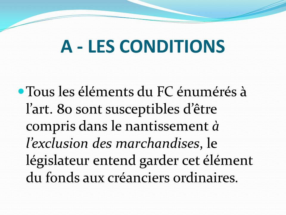 A - LES CONDITIONS