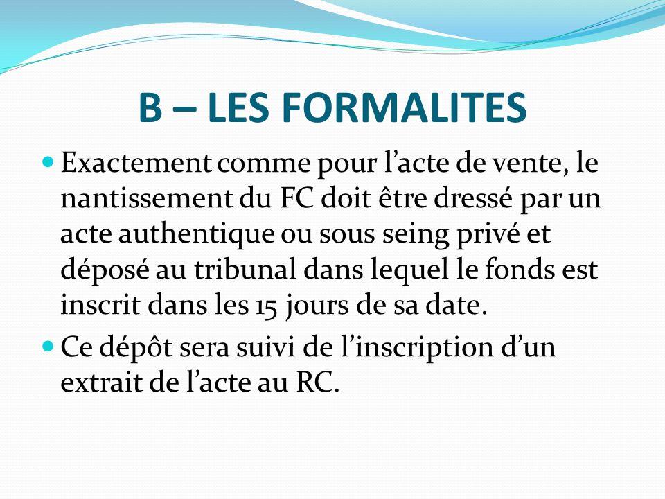 B – LES FORMALITES