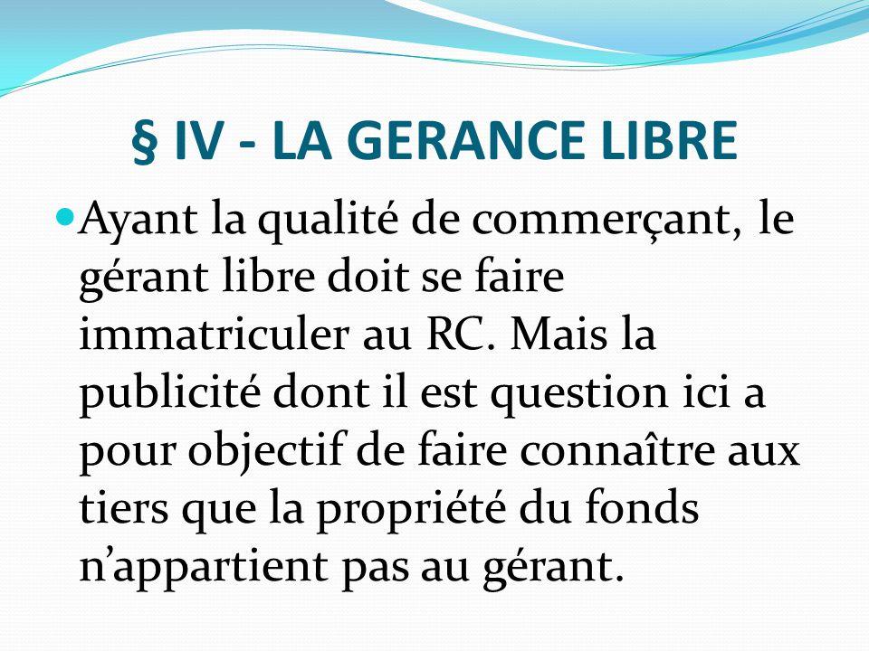 § IV - LA GERANCE LIBRE