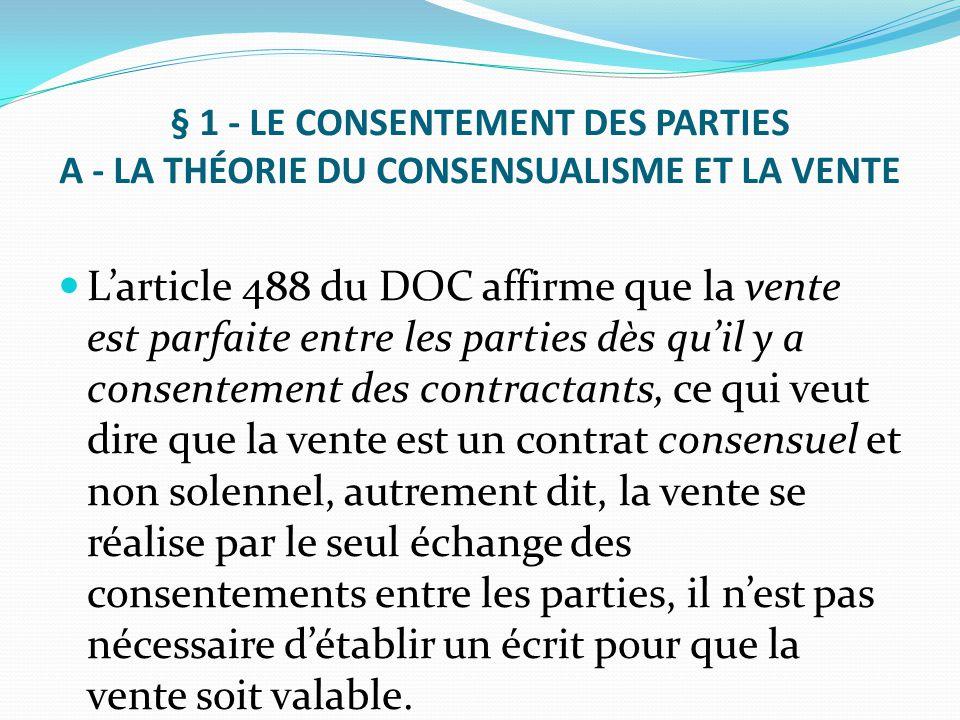 § 1 - LE CONSENTEMENT DES PARTIES A - LA THÉORIE DU CONSENSUALISME ET LA VENTE