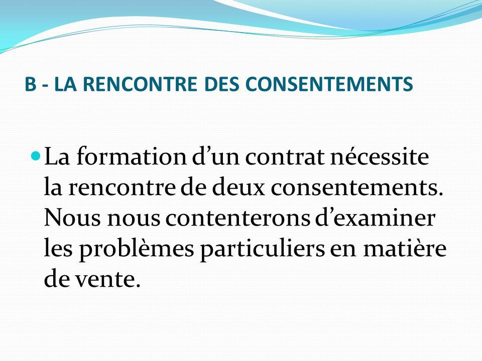B - LA RENCONTRE DES CONSENTEMENTS