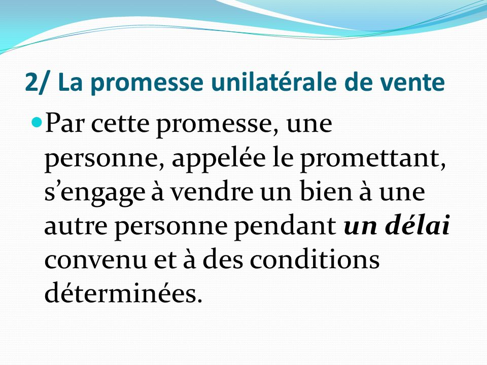 2/ La promesse unilatérale de vente