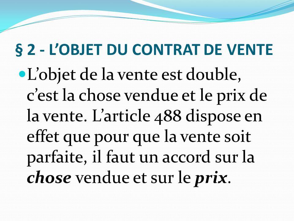 § 2 - L'OBJET DU CONTRAT DE VENTE