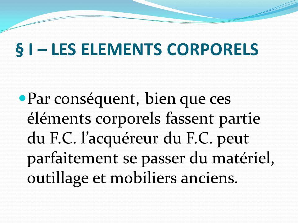 § I – LES ELEMENTS CORPORELS