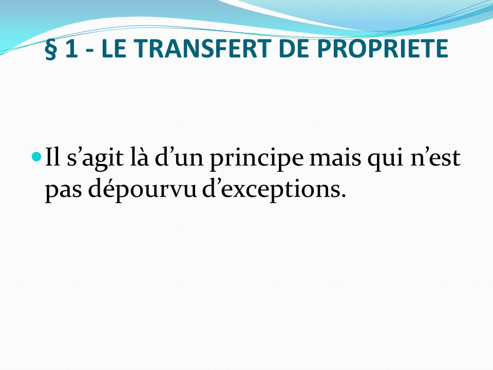 § 1 - LE TRANSFERT DE PROPRIETE