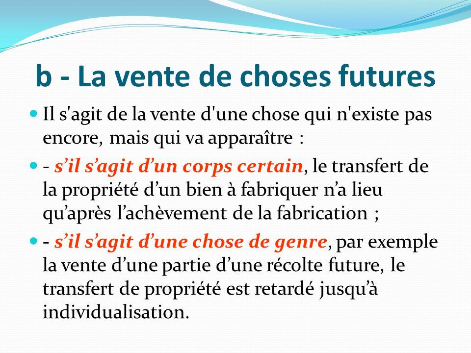 b - La vente de choses futures