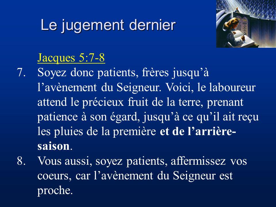 Le jugement dernier Jacques 5:7-8