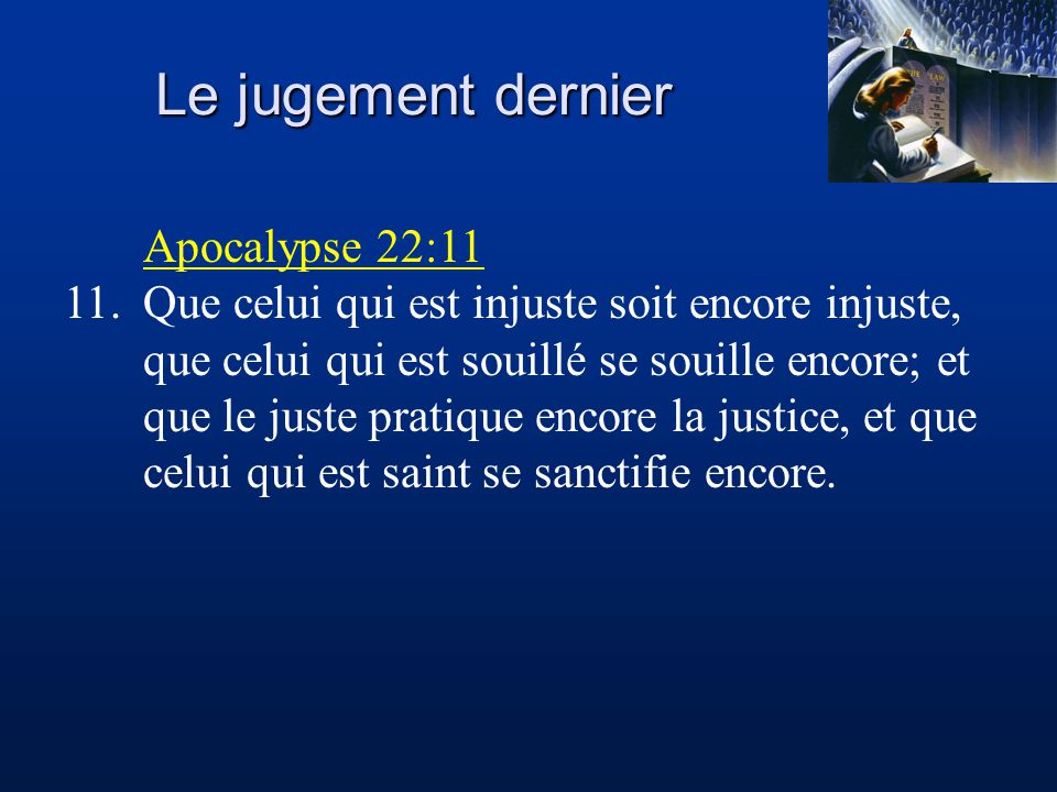 Le jugement dernier Apocalypse 22:11