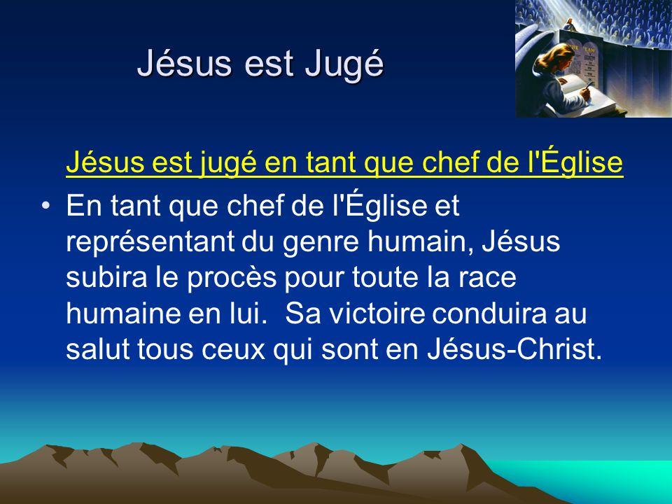 Jésus est Jugé Jésus est jugé en tant que chef de l Église