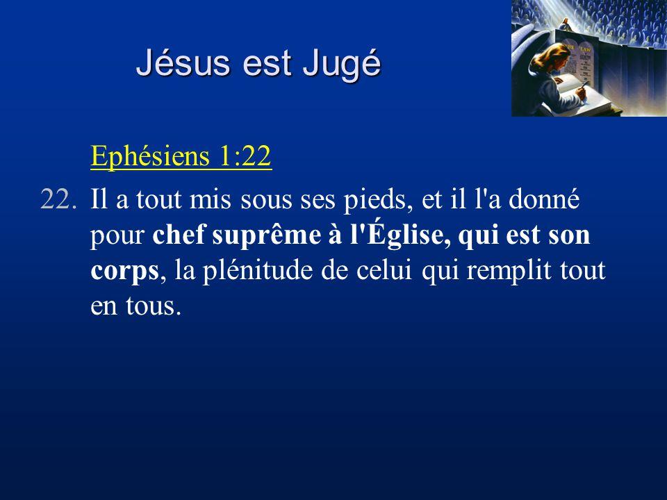 Jésus est Jugé Ephésiens 1:22