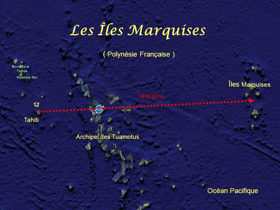 Les Îles Marquises ( Polynésie Française ) Îles Marquises Tahiti
