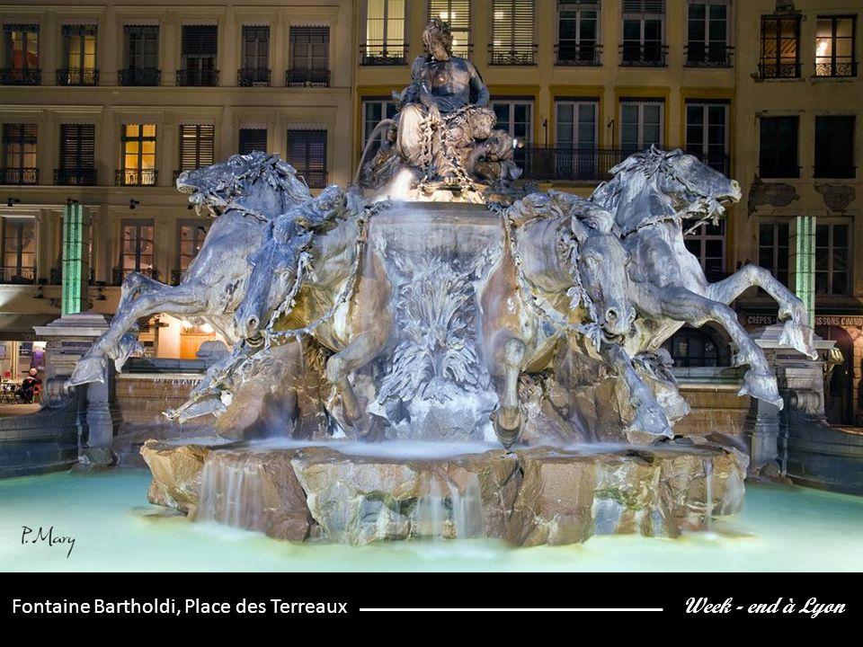 Week - end à Lyon Fontaine Bartholdi, Place des Terreaux