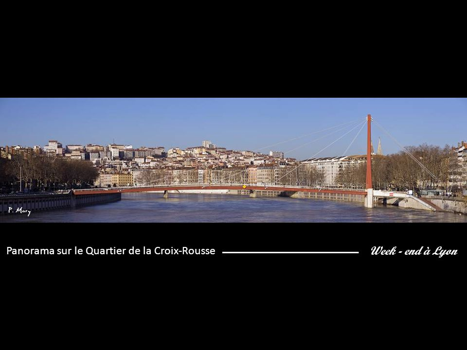 Week - end à Lyon Panorama sur le Quartier de la Croix-Rousse
