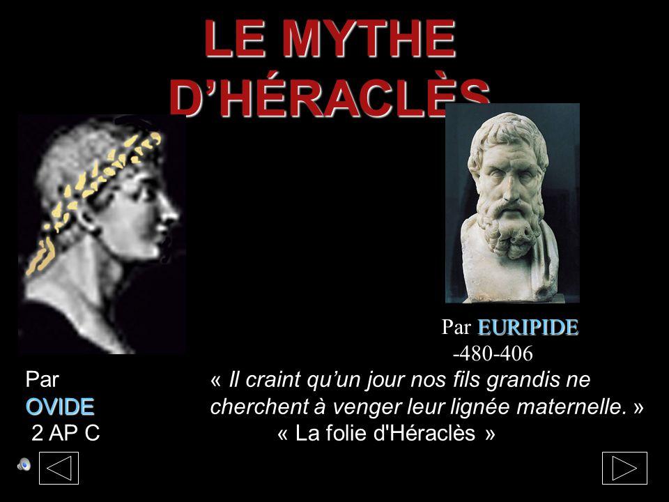 LE MYTHE D'HÉRACLÈS Par EURIPIDE -480-406 Par OVIDE 2 AP C