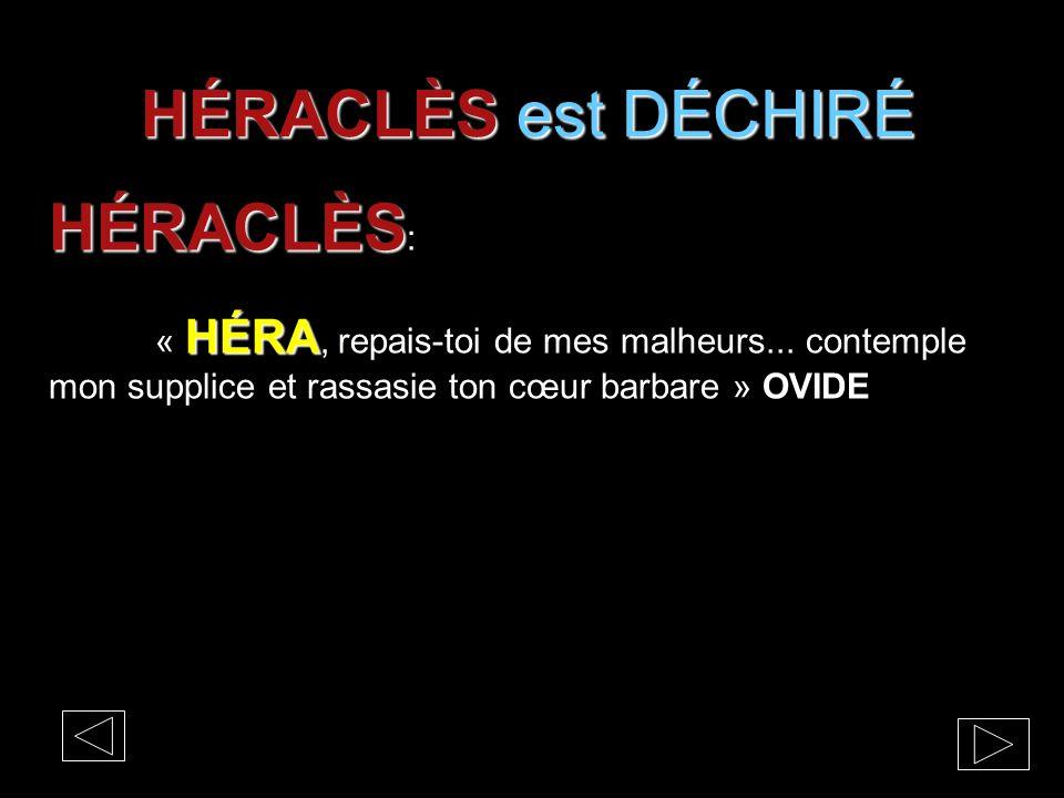 HÉRACLÈS est DÉCHIRÉ HÉRACLÈS: