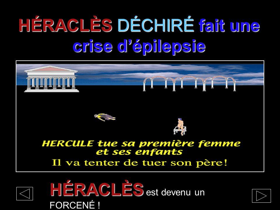 HÉRACLÈS DÉCHIRÉ fait une crise d'épilepsie