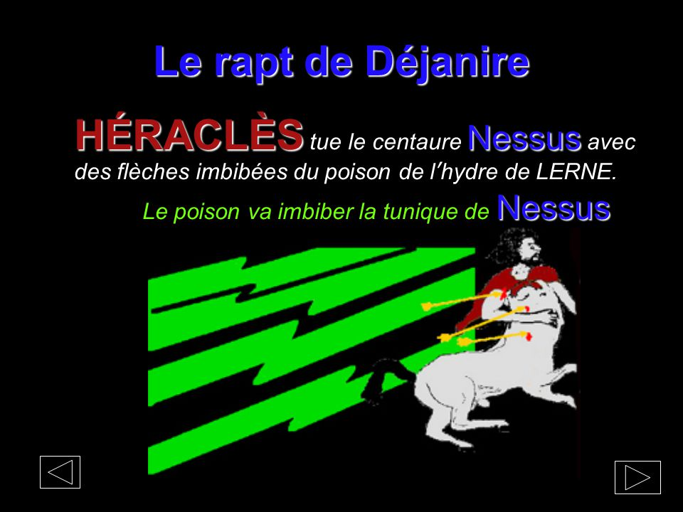 Le rapt de Déjanire HÉRACLÈS tue le centaure Nessus avec des flèches imbibées du poison de l'hydre de LERNE.