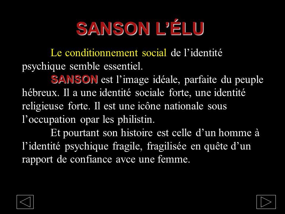SANSON L'ÉLU Le conditionnement social de l'identité psychique semble essentiel.